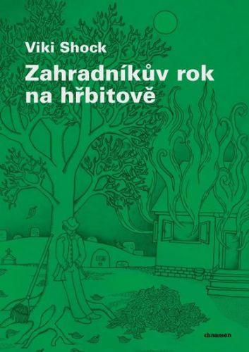 Viki Shock: Zahradníkův rok na hřbitově cena od 108 Kč