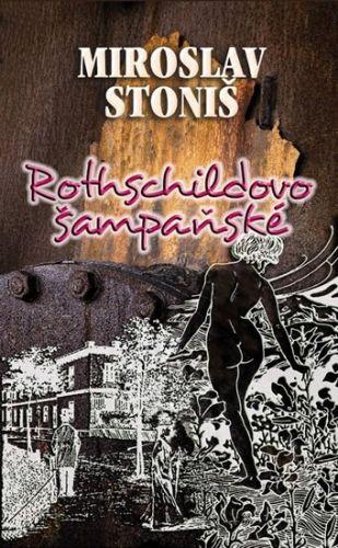 Miroslav Stoniš: Rothschildovo šampaňské cena od 135 Kč