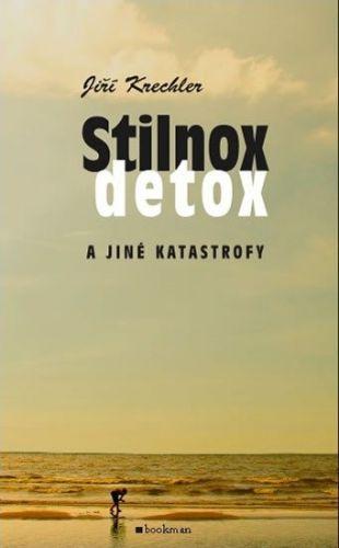 Jiří Krechler: Stilnox, detox a jiné katastrofy cena od 104 Kč