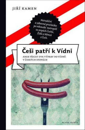 Jiří Kamen: Češi patří k Vídni cena od 197 Kč