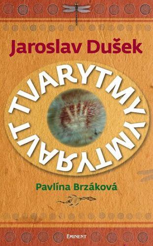 Jaroslav Dušek, Pavlína Brzáková: Jaroslav Dušek - Tvarytmy cena od 179 Kč