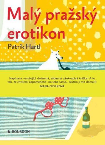 Patrik Hartl: Malý pražský erotikon cena od 208 Kč