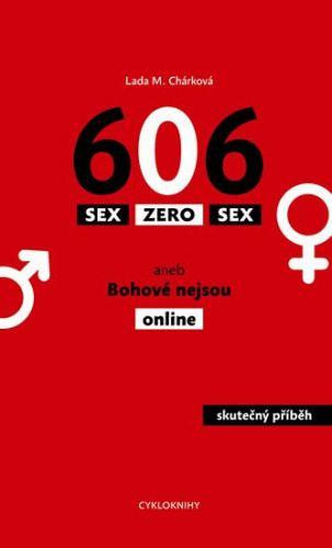 Chárková Lada M.: Sex zero sex aneb Bohové nejsou online cena od 157 Kč