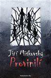 Jiří Miškovský: Provinilí cena od 95 Kč