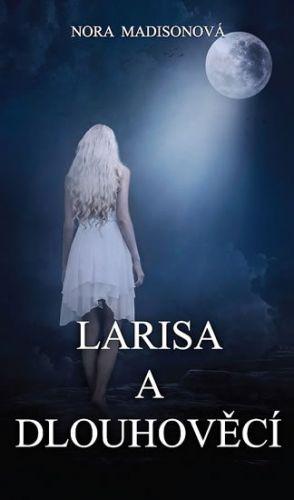 Madisonová Nora: Larisa a Dlouhověcí cena od 68 Kč