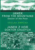 Václav Smrčka, Alena Smrčková: Janek z hor, doktor chudých / Janek from the Mountains, Doktor of the Poor cena od 207 Kč