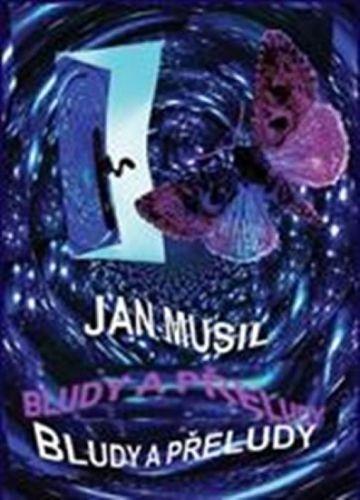 Jan Musil, Ida Huttová: Bludy a přeludy cena od 137 Kč