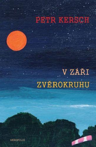 Petr Kersch: V záři zvěrokruhu cena od 74 Kč