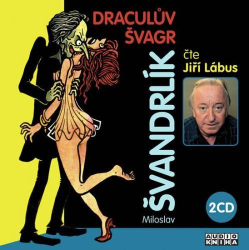 Miloslav Švandrlík: Draculův švagr - 2CD cena od 136 Kč