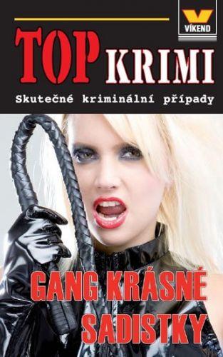Kolektiv autorů: Top krimi - Gang krásné sadistky cena od 60 Kč
