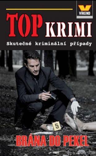 Kristýna Pivodová: Top krimi - Brána do pekel cena od 60 Kč