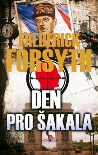Frederick Forsyth: Den pro Šakala cena od 205 Kč