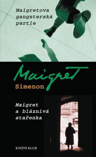 Georges Simenon: Maigretova gangsterská partie, Maigret a bláznivá stařenka cena od 180 Kč
