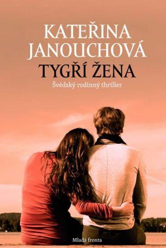 Kateřina Janouchová: Tygří žena cena od 156 Kč