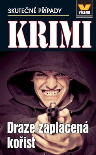 František Uher: Draze zaplacená kořist - Krimi 5/14 cena od 46 Kč
