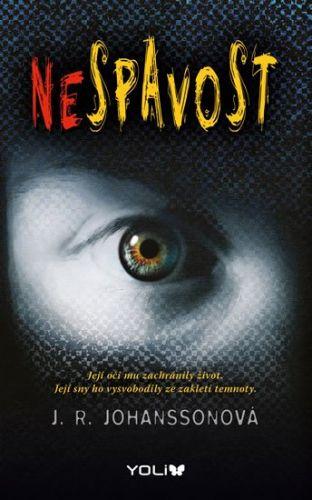 R.J. Johanson: Nespavost. Její oči mu zachránily život. Její sny ho vysvobodily ze zakletí temnoty. cena od 224 Kč