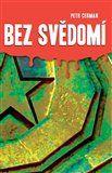 Petr Cerman: Bez svědomí cena od 296 Kč