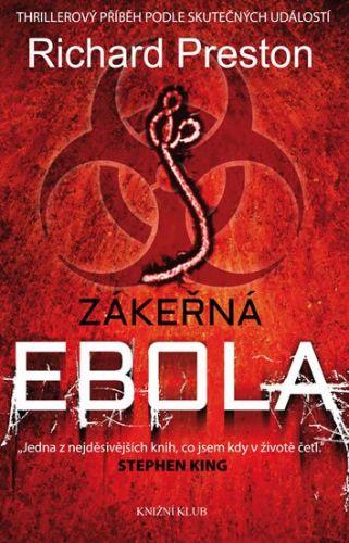 Richard Preston: Zákeřná ebola - Thrillerový příběh podle skutečných událostí cena od 223 Kč