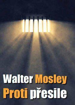 Walter Mosley: Proti přesile cena od 144 Kč