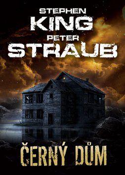 Stephen King, Peter Straub: Černý dům cena od 306 Kč