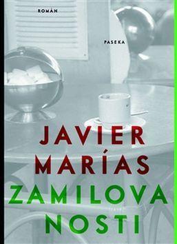 Javier Marías: Zamilovanosti cena od 207 Kč