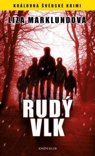 Liza Marklund: Rudý vlk cena od 79 Kč