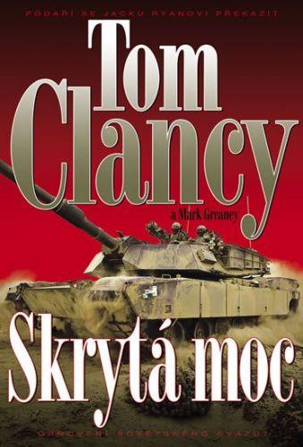 Tom Clancy, Mark Greaney: Skrytá moc cena od 259 Kč