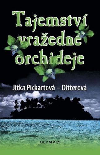Pickartová-Ditterová Jitka: Tajemství vražedné orchideje cena od 123 Kč