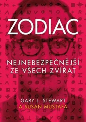 Stewart L. Gary, Mustafa Susan: Zodiac - Nejnebezpečnější ze všech zvířat cena od 263 Kč