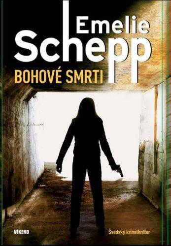Emelie Schepp: Bohové smrti cena od 184 Kč