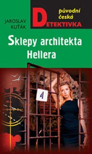 Jaroslav Kuťák: Sklepy architekta Hellera cena od 199 Kč