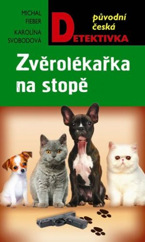 Michal Fieber, Karolína Svobodová: Zvěrolékařka na stopě cena od 180 Kč