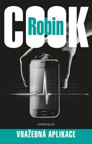 Robin Cook: Vražedná aplikace cena od 239 Kč