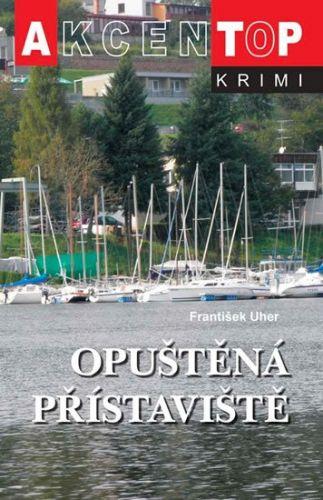 František Uher: Opuštěná přístaviště cena od 126 Kč