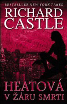 Richard Castle: Heatová v žáru smrti cena od 237 Kč