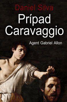 Daniel Silva: Prípad Caravaggio cena od 210 Kč