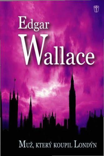 Edgar Wallace: Muž, který koupil Londýn cena od 169 Kč