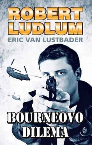 Robert Ludlum, Eric Lustbader: Bourneovo dilema cena od 168 Kč
