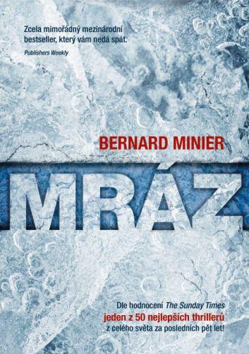 Bernard Minier: Mráz cena od 289 Kč