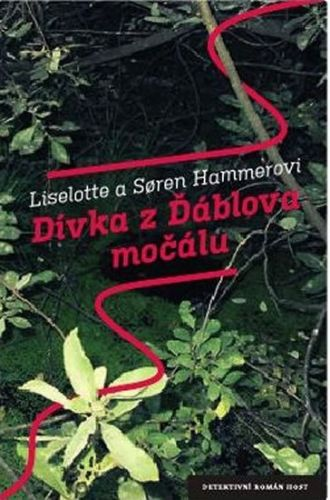 Soren Hammer, Liselotte Hammerová: Dívka z ďáblova močálu cena od 181 Kč