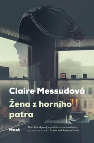 Claire Messud: Žena z horního patra cena od 135 Kč