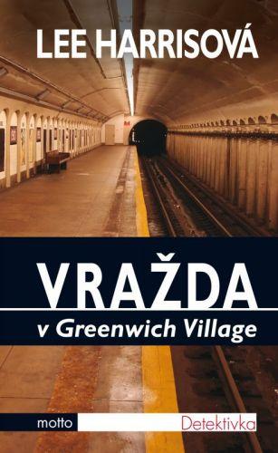 Lee Harris: Vražda v Greenwich Village cena od 70 Kč