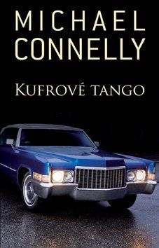 Michael Connelly: Kufrové tango cena od 215 Kč