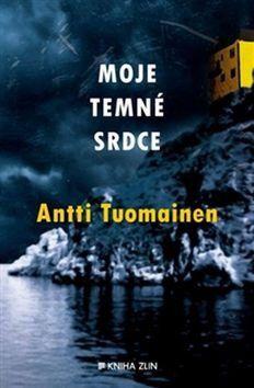 Antti Tuomainen: Moje temné srdce cena od 196 Kč