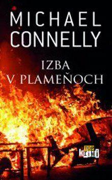 Michael Connelly: Izba v plameňoch cena od 259 Kč