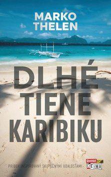 Marko Thelen: Dlhé tiene Karibiku cena od 307 Kč