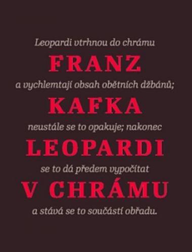 Franz Kafka: Leopardi v chrámu cena od 155 Kč