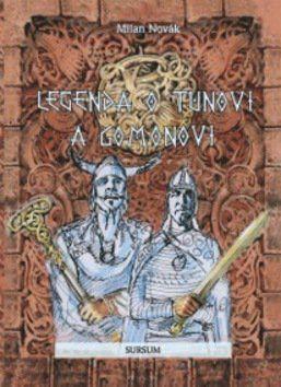 Milan Novák: Legenda o Tunovi a Gomonovi cena od 167 Kč