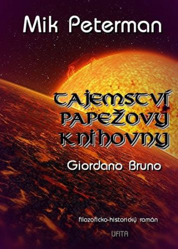 Mik Peterman: Tajemství papežovy knihovny 3 - Giordano Bruno, cena od 242 Kč