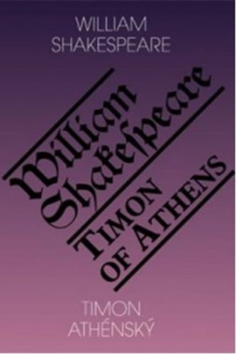 William Shakespeare: Timon Athénský / Timon of Athens cena od 125 Kč